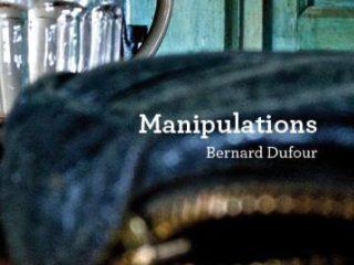Manipulations,  Bernard Dufour
